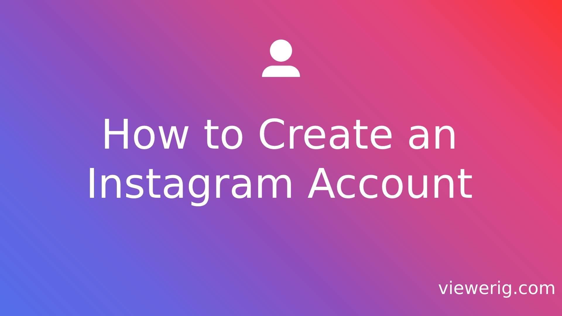 How to Create an Instagram Account? Register to Instagram