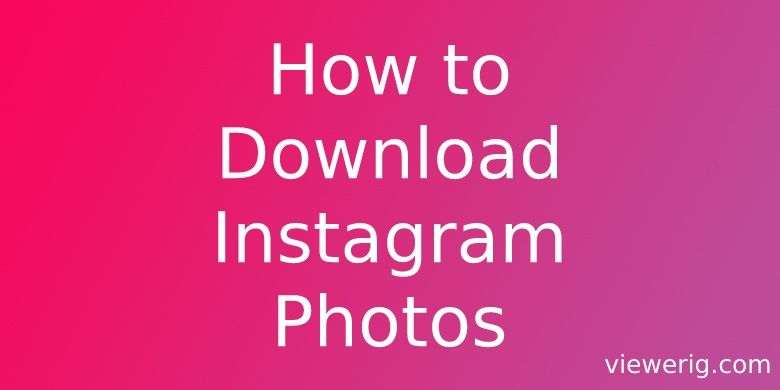 How to Download Instagram Photos of Someone Else?