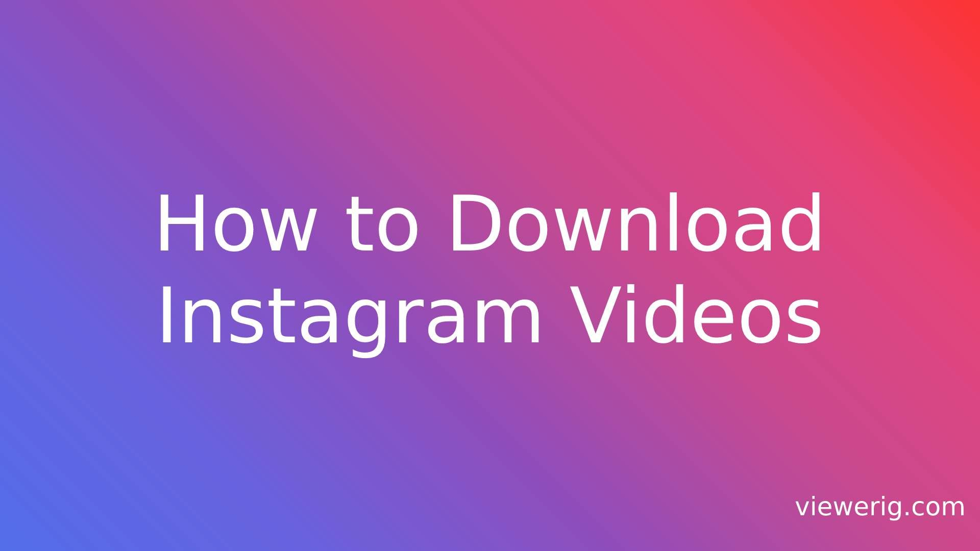 How to Download Instagram Videos?