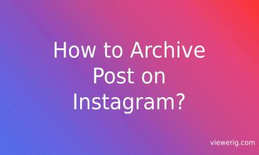 How to Archive Post on Instagram?