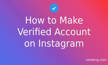 How to Make Verified Account on Instagram?