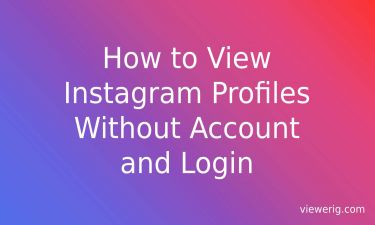 How to View Instagram Profiles (Photos and Videos) Without Account and Login?